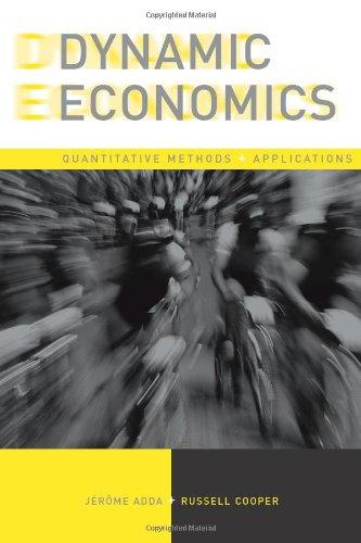 Dynamic Economics: Quantitative Methods and Applications