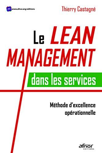 Le Lean Management dans les services: Méthode d'excellence opérationnelle