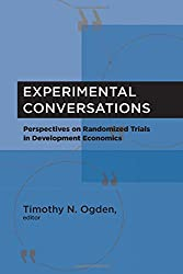 Experimental Conversations: Perspectives on Randomized Trials in Economic Development