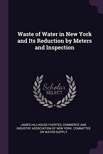 Waste of Water in New York and Its Reduction by Meters and Inspection (Naturals Hillhouse)
