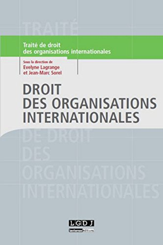 Droit des organisations internationales par Evelyne (dir) Lagrange