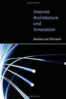 Internet Architecture and Innovation (MIT Press) (English Edition) di [van Schewick, Barbara]