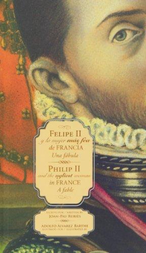 Felipe II y la mujer más fea de Francia. Una fábula / Philip II and the ugliest