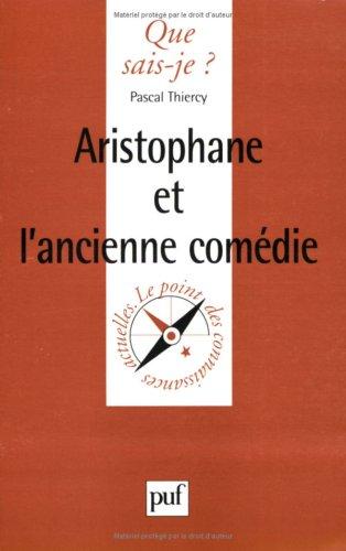 Aristophane et l'ancienne comédie