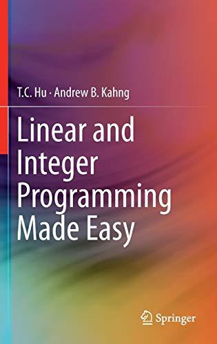 Linear and Integer Programming Made Easy (Integer Programming)