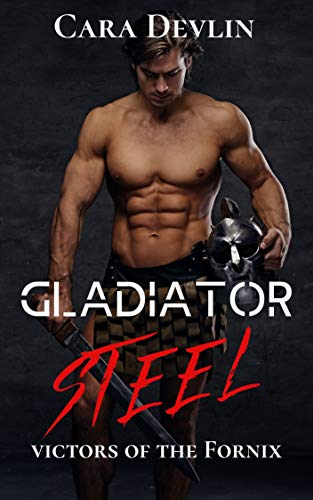 Gladiator Steel (Victors of the Fornix Book 1) (English Edition)