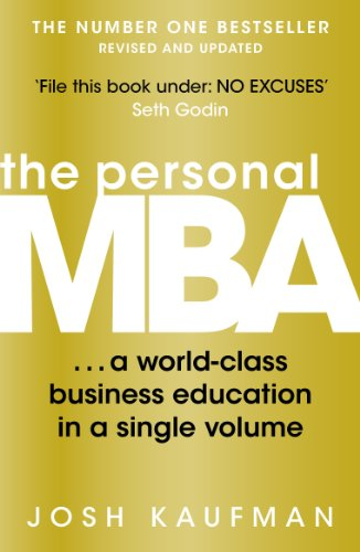 The Personal MBA: A World-Class Business Education in a Single Volume (English Edition) por Josh Kaufman