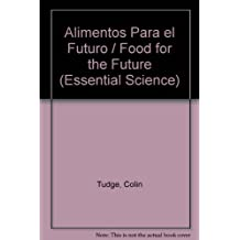 Alimentos Para el Futuro / Food for the Future (Essential Science)