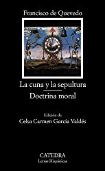La cuna y la sepultura & doctrina moral/The Cradle and the Grave & Moral Doctrine (Letras Hispanicas/Hispanic Writings)