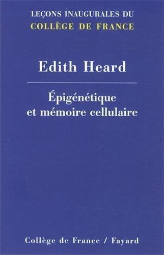 Epigntique et mmoire cellulaire de Edith Heard (22 mai 2013) Broch