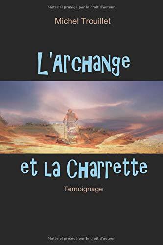 L'Archange et la charrette par Mr Michel Trouillet