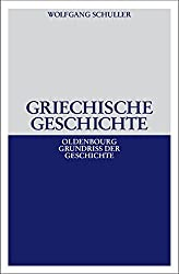 Griechische Geschichte (Oldenbourg Grundriss der Geschichte)