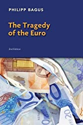 The Tragedy of the Euro by Philipp Bagus (2011-06-10)