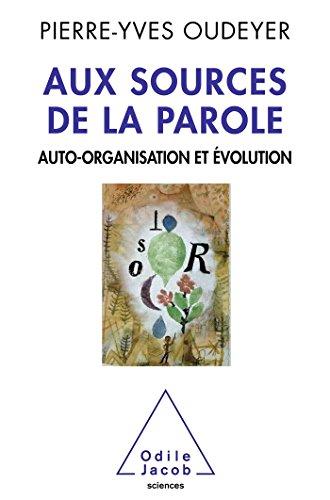 Aux sources de la parole: Auto-organisation et évolution