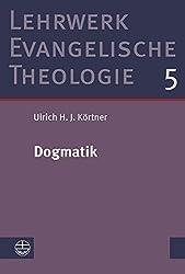 Dogmatik (Lehrwerk Evangelische Theologie (LETh), Band 5)