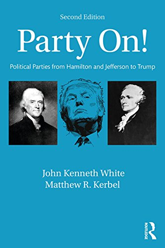 Party On!: Political Parties from Hamilton and Jefferson to Trump (English Edition) por John Kenneth White