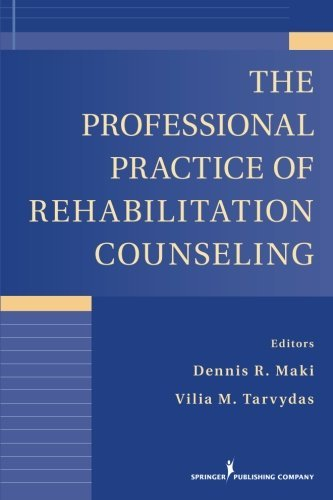 The Professional Practice of Rehabilitation Counseling (2011-07-28)