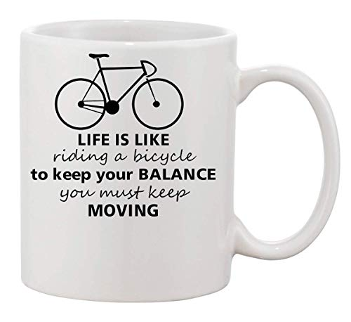 Life is Like Riding A Bicycle to Keep Your Balance You Must Keep Moving Mug Cup Ceramic Tea Coffee Tasse