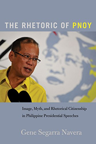 The Rhetoric of PNoy: Image, Myth, and Rhetorical Citizenship in Philippine Presidential Speeches (Frontiers in Political Communication Book 32) (English Edition) por Gene Segarra Navera