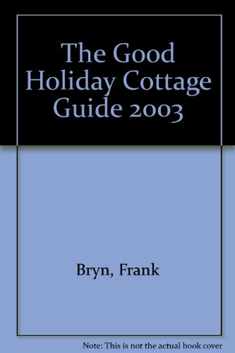 The Good Holiday Cottage Guide 2003 (Swallow Cottage)