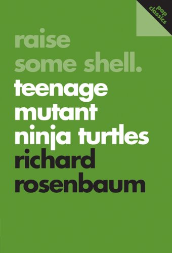 Raise Some Shell: Teenage Mutant Ninja Turtles (Pop Classics Book 2) (English Edition)