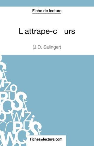 L'attrape-Coeurs de J.D. Salinger (Fiche de lecture): Analyse Complte De L'oeuvre