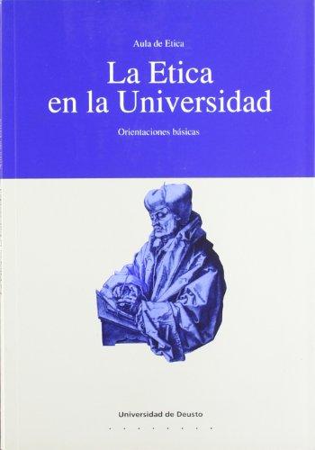 La Etica en la Universidad: orientaciones básicas (Ética)