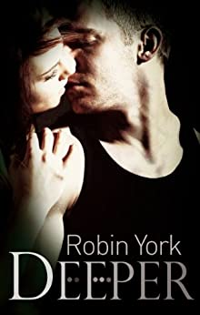 Deeper (Caroline and West Book 1) by [York, Robin]
