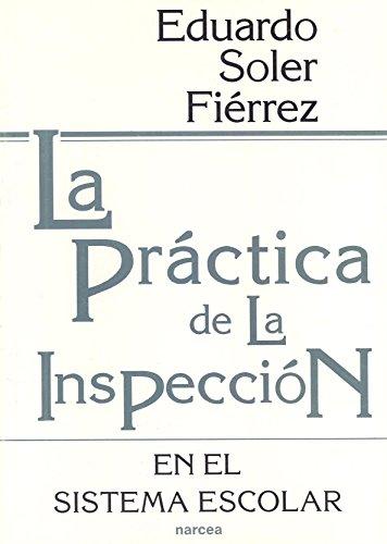 La práctica de la Inspección en el sistema escolar (Educación Hoy) por Eduardo Soler Fiérrez