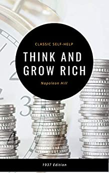 Think and Grow Rich: The Original 1937 Classic (English Edition) de [Hill, Napoleon]