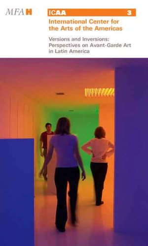 Versions and Inversions: Perspectives on Avant-Garde Art in Latin America [With DVD]: Perspectives (Vs. Essays) on Avant-garde Art in Latin America ... Center for the Arts of the Americas, Band 3) thumbnail
