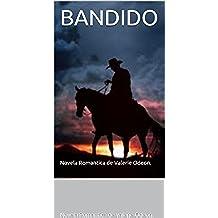 BANDIDO: Novela Romantica de Valerie Odeon.