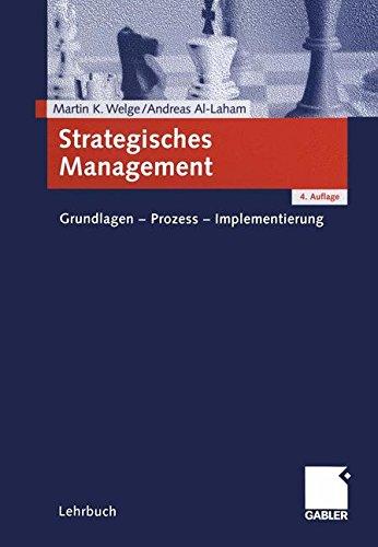 Strategisches Management: Grundlagen - Prozess - Implementierung