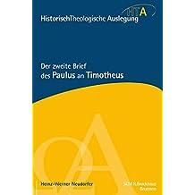 Der zweite Brief des Paulus an Timotheus: Historisch-Theologische Auslegung, HTA