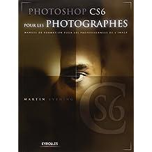 Photoshop CS6 pour les photographes: Manuel de formation pour les professionnels de l'image.