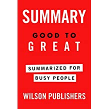 Summary: Good to Great Summarized for Busy People (English Edition)