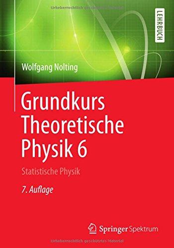 Grundkurs Theoretische Physik 6: Statistische Physik (Springer-Lehrbuch)