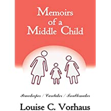 Memoirs of a Middle Child: Peacekeeper / Caretaker / Troublemaker (English Edition)
