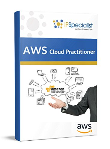 AWS Certified Cloud Practitioner Exam Practice Questions: By IPSpecialist (English Edition)