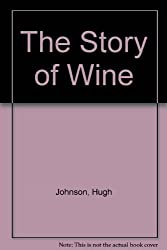 The Story of Wine by Hugh Johnson (1991-11-07)
