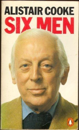 Six Men by Alistair Cooke (1979-02-22)