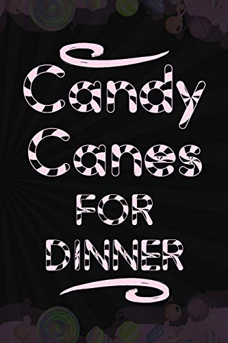 Candy Canes For Dinner: Blank Lined Notebook Journal Diary Composition Notepad 120 Pages 6x9 Paperback ( Candy ) Black Soft Square Dinner Plate