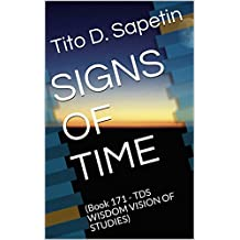 """SIGNS OF TIME: (Book 171 - TDS WISDOM VISION OF STUDIES) (""""10+3 MDGC Book"""" 153)"""