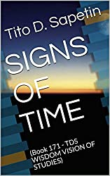 SIGNS OF TIME: (Book 171 - TDS WISDOM VISION OF STUDIES) (
