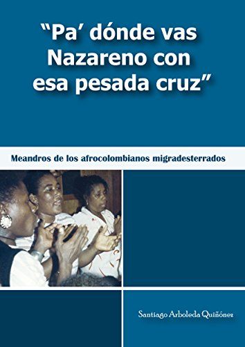 padnde-vas-nazareno-con-esa-pesada-cruz-meandros-de-los-afrocolombianos-migradesterrados