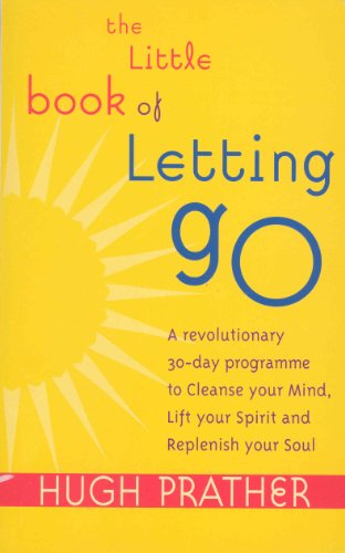 The Little Book Of Letting Go: A Revolutionary 30-day Program to Cleanse Your Mind, Lift Your Spirit and Replenish Your Soul (English Edition)