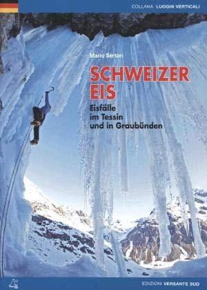 Schweizer Eis: Eisfälle im Tessin und in Graubünden