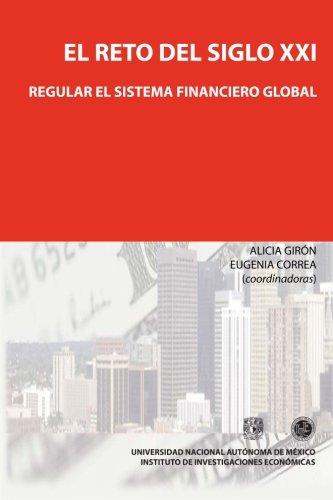 El reto del siglo XXI: regular el sistema financiero global