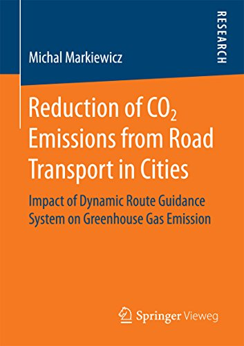 Reduction of CO2 Emissions from Road Transport in Cities: Impact of Dynamic Route Guidance System on Greenhouse Gas Emission (English Edition) Zellulare Systeme