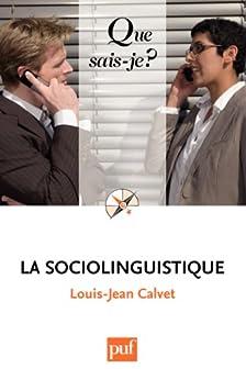 La sociolinguistique: « Que sais-je ? » n° 2731 par [Calvet, Louis-Jean]